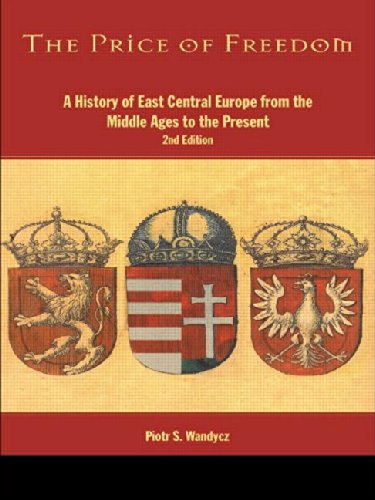 9780415076272: The Price of Freedom: A History of East Central Europe from the Middle Ages to the Present