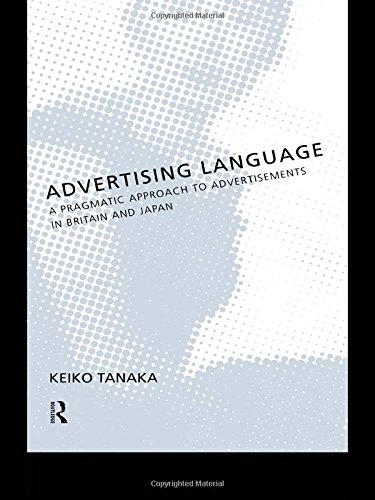 9780415076470: Advertising Language: A Pragmatic Approach to Advertisements in Britain and Japan