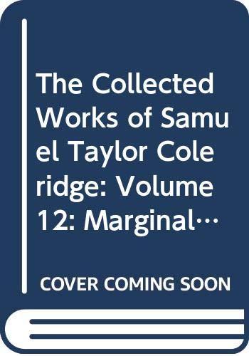 9780415076487: The Collected Works of Samuel Taylor Coleridge: Volume 12: Marginalia III