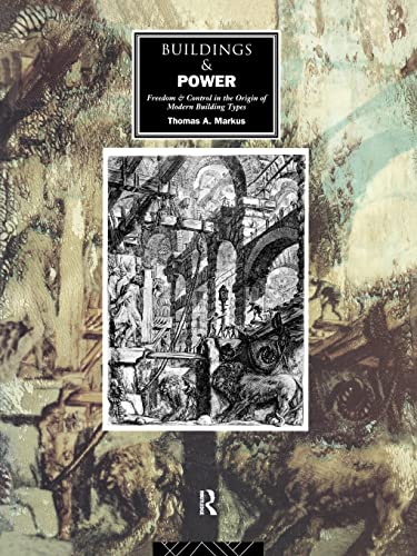 9780415076654: Buildings and Power: Freedom and Control in the Origin of Modern Building Types
