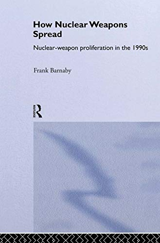 9780415076746: How Nuclear Weapons Spread: Nuclear-Weapon Proliferation in the 1990s (Operational Level of War)