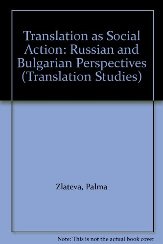 9780415076968: Translation As Social Action: Russian and Bulgarian Perspectives