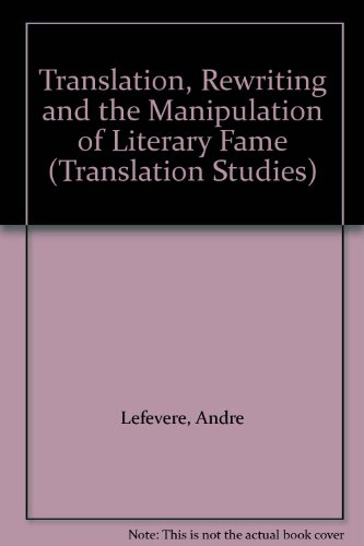 9780415076999: Translation, Rewriting, and the Manipulation of Literary Fame