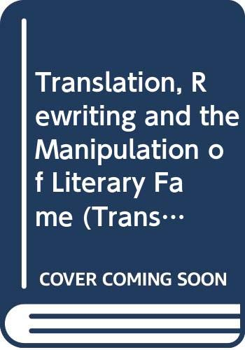 9780415077002: Translation, Rewriting and the Manipulation of Literary Fame (Translation Studies)