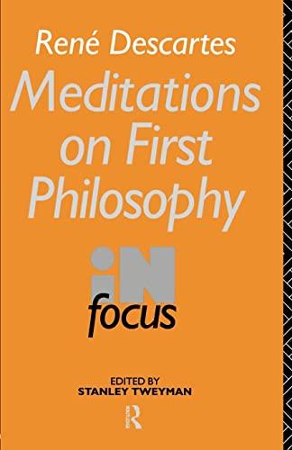 9780415077071: Rene Descartes' Meditations on First Philosophy in Focus (Philosophers in Focus)
