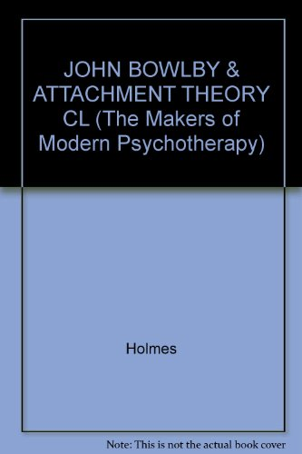 9780415077293: JOHN BOWLBY & ATTACHMENT THEORY CL (The Makers of Modern Psychotherapy)