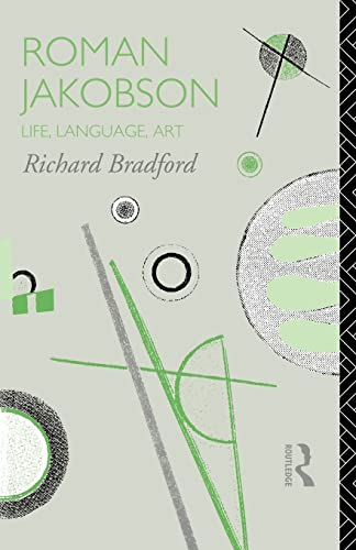 9780415077323: Roman Jakobson: Life, Language and Art (Critics of the Twentieth Century)