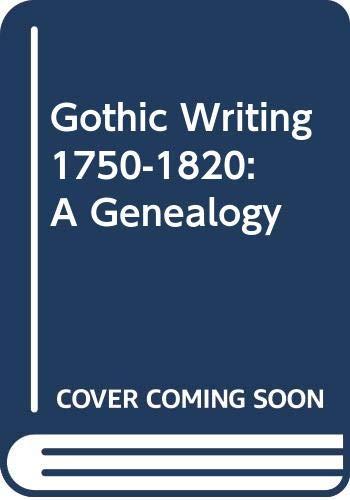 Gothic Writing 1750-1820: A Genealogy