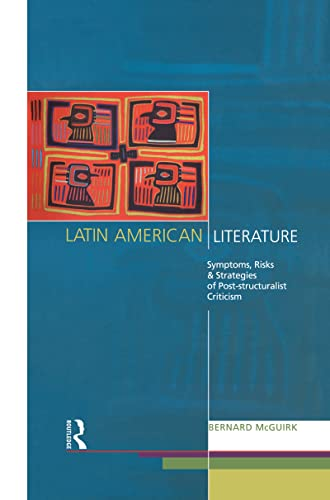9780415077552: Latin American Literature: Symptoms, Risks and Strategies of Poststructuralist Criticism (Nottingham Critical Theory)