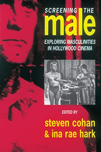 Screening the Male: Exploring Masculinities in Hollywood Cinema