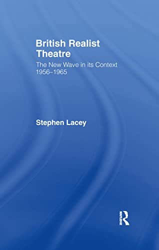 9780415077828: British Realist Theatre: The New Wave in its Context 1956 - 1965
