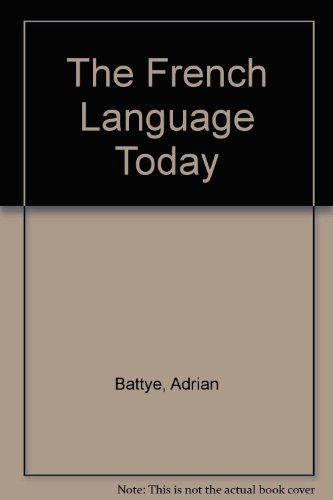 9780415078139: The French Language Today