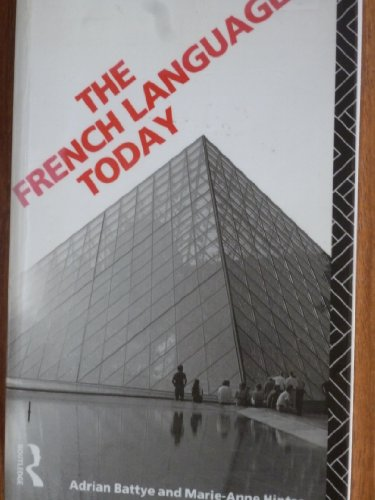 9780415078146: The French Language Today