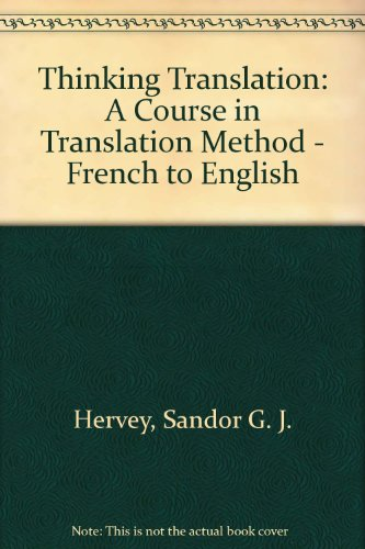 9780415078153: Thinking Translation: A Course in Translation Method : French-English