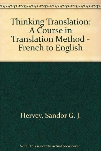 9780415078153: Thinking Translation: A Course in Translation Method