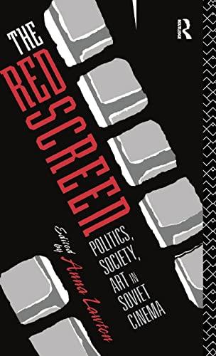 9780415078184: The Red Screen: Politics, Society, Art in Soviet Cinema