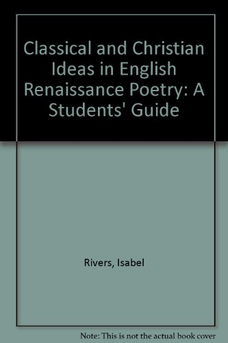 9780415078276: Classical and Christian Ideas in English Renaissance Poetry: A Students' Guide
