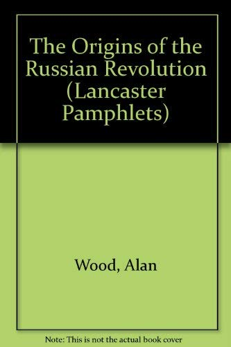 9780415078283: The Origins of the Russian Revolution (Lancaster Pamphlets)
