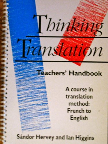 9780415078290: Thinking Translation: A Course in Translation Method: French to English (Teacher's Handbook)