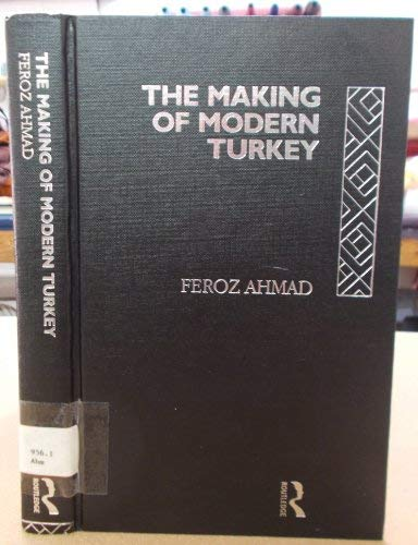 9780415078351: The Making of Modern Turkey (Making of the Middle East S.)