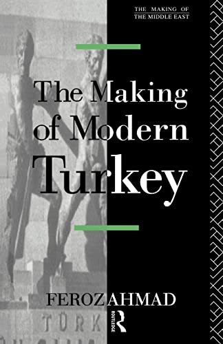 9780415078368: The Making of Modern Turkey (The Making of the Middle East Series)