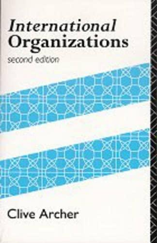 9780415078375: International Organizations