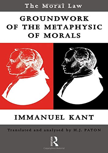 The Moral Law: Kant's Groundwork of the: H.J. Paton,Immanuel Kant