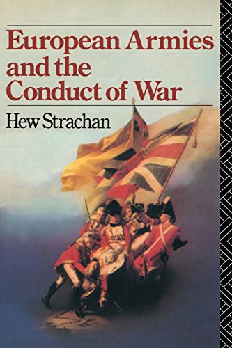 9780415078634: European Armies and the Conduct of War