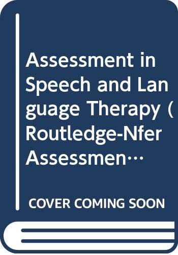 9780415078818: Assessment in Speech and Language Therapy (Routledge-Nfer Assessment Library)