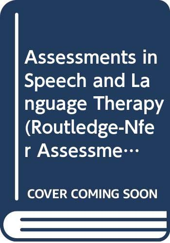 9780415078825: Assessment in Speech and Language Therapy (Routledge-Nfer Assessment Library)