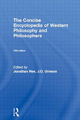 The Concise Encyclopedia of Western Philosophy and Philosophers: Urmson J O and Ree Jonathan (...