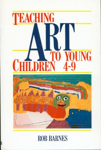 9780415078917: Teaching Art to Young Children 4-9