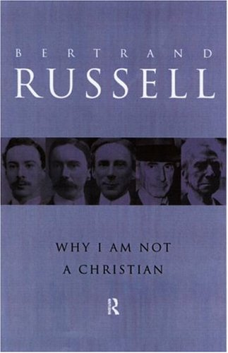 Why I am not a Christian: and: Russell, Bertrand