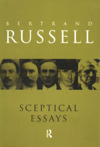Sceptical Essays (Routledge Classics) (Volume 101): Bertrand Russell