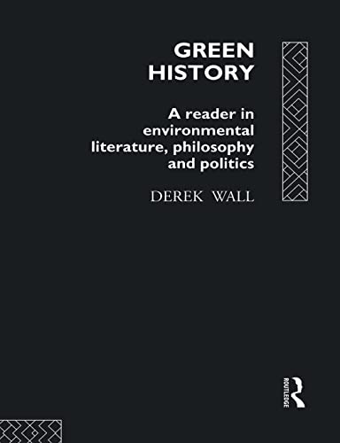 9780415079259: Green History: A Reader in Environmental Literature, Philosophy and Politics