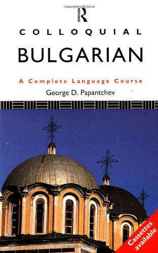 9780415079655: Colloquial Bulgarian: The Complete Course for Beginners (Colloquial Series, Book and Cassettes)