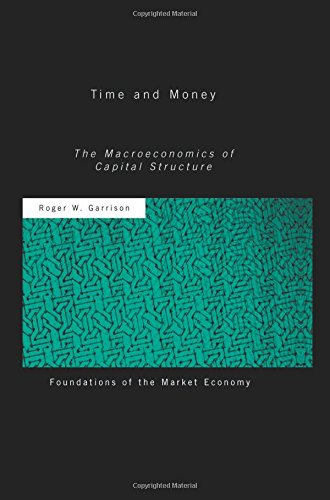 9780415079822: Time and Money: The Macroeconomics of Capital Structure (Routledge Foundations of the Market Economy)