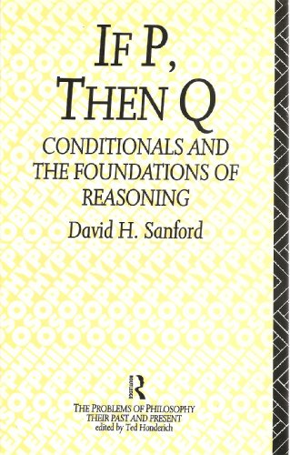 9780415079945: If P Then Q: Conditionals and the Foundations of Reasoning (Problems of Philosophy Their Past and Present)
