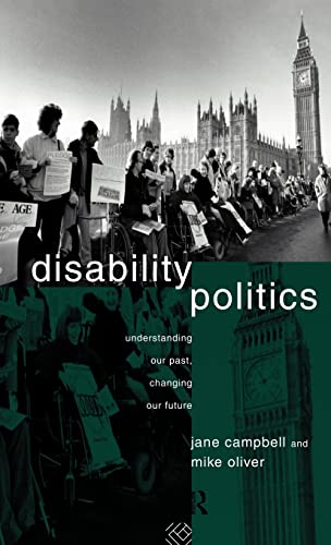 Disability Politics: Understanding Our Past, Changing Our Future: Jane Campbell