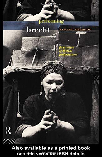 Performing Brecht: Forty Years of British Performances.: Eddershaw, Margaret
