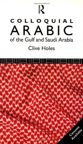 9780415080279: Colloquial Arabic of the Gulf and Saudi Arabia (Colloquial Series)