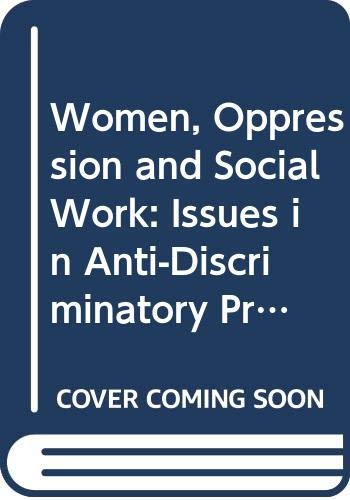 9780415080309: Women, Oppression and Social Work: Issues in Anti-discriminatory Practice (The State of Welfare Series)