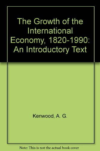 9780415080354: The Growth of the International Economy, 1820-1990: An Introductory Text