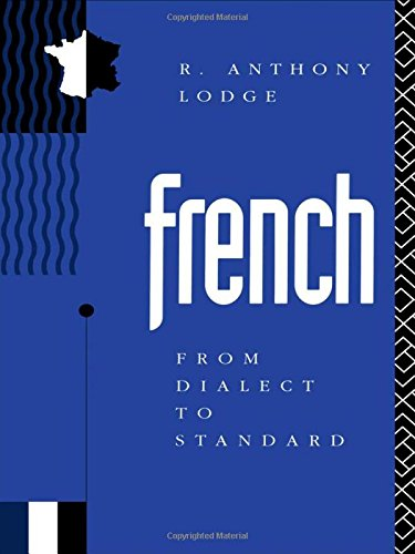 9780415080705: French: From Dialect to Standard