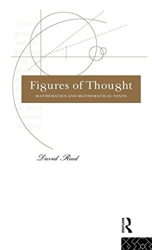 9780415081467: Figures of Thought: Mathematics and Mathematical Texts