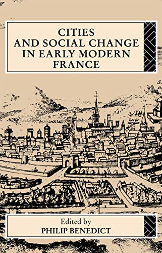 9780415081610: Cities and Social Change in Early Modern France