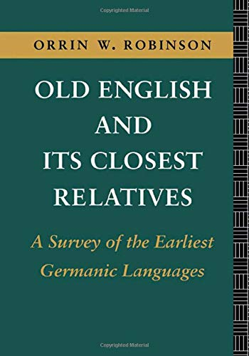 9780415081696: Old English and Its Closest Relatives: A Survey of the Earliest Germanic Languages