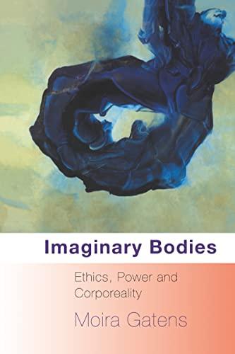 9780415082099: Imaginary Bodies: Ethics, Power and Corporeality