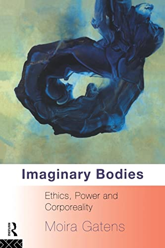 9780415082105: Imaginary Bodies: Ethics, Power and Corporeality