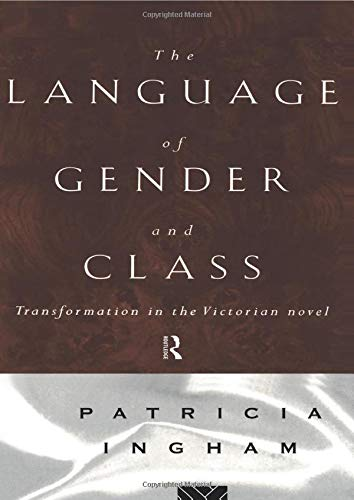 9780415082228: Language of Gender and Class: Transformation in the Victorian Novel
